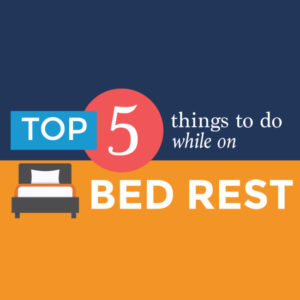 Infographic – Top Five Things To Do When On Bed Rest